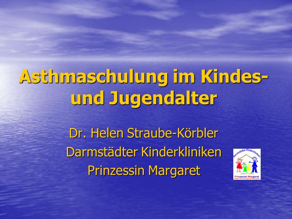 Asthmaschulung im Kindes- und Jugendalter Dr. Helen Straube-Körbler Darmstädter Kinderkliniken Prinzessin Margaret