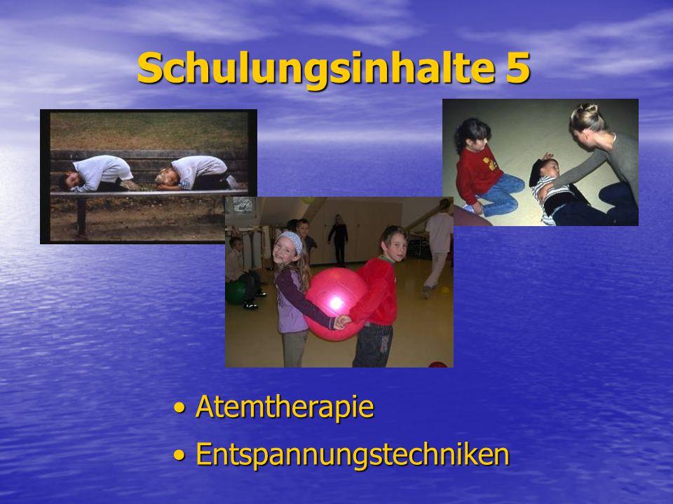 Schulungsinhalte 5 Atemtherapie Atemtherapie Entspannungstechniken Entspannungstechniken
