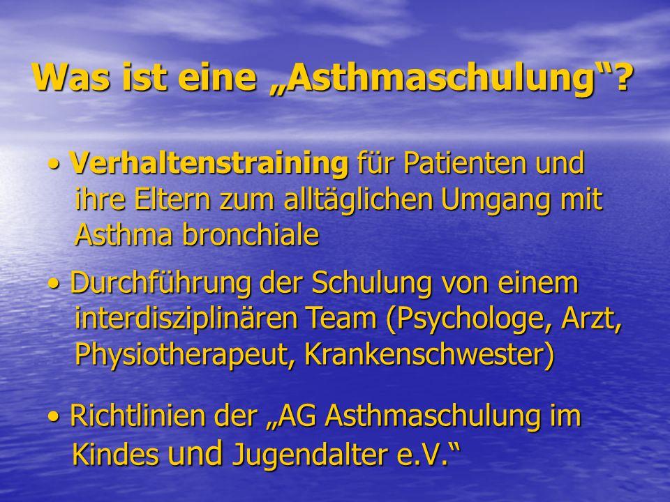 """Was ist eine """"Asthmaschulung""""? Richtlinien der """"AG Asthmaschulung im Kindes und Jugendalter e.V."""" Richtlinien der """"AG Asthmaschulung im Kindes und Jug"""