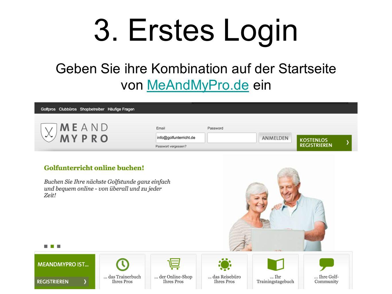 3. Erstes Login Geben Sie ihre Kombination auf der Startseite von MeAndMyPro.de einMeAndMyPro.de