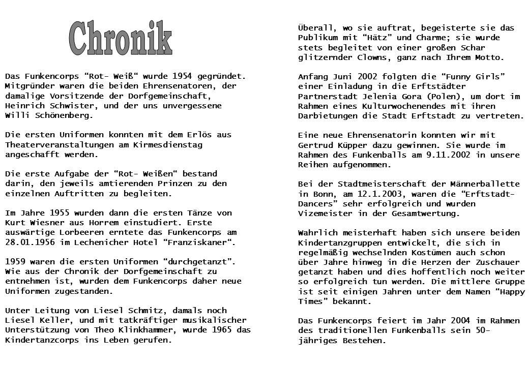 """Das Funkencorps """"Rot- Weiß"""" wurde 1954 gegründet. Mitgründer waren die beiden Ehrensenatoren, der damalige Vorsitzende der Dorfgemeinschaft, Heinrich"""