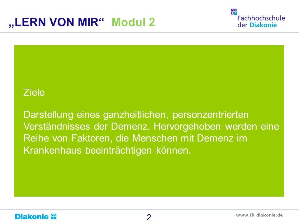 www.fh-diakonie.de Ziele Darstellung eines ganzheitlichen, personzentrierten Verständnisses der Demenz. Hervorgehoben werden eine Reihe von Faktoren,