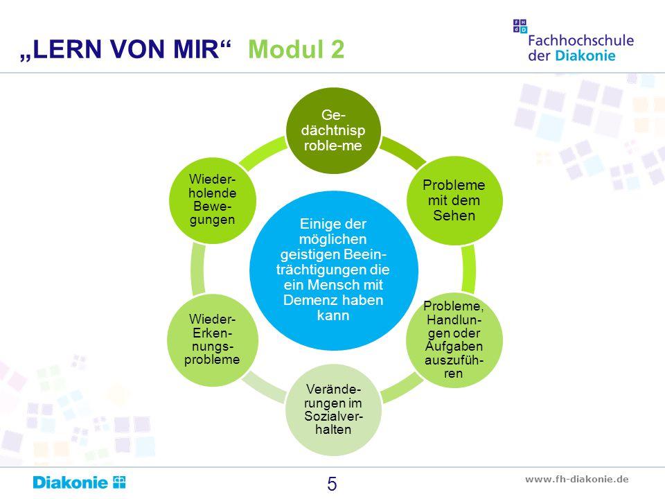 """www.fh-diakonie.de 5 """"LERN VON MIR"""" Modul 2 Einige der möglichen geistigen Beein- trächtigungen die ein Mensch mit Demenz haben kann Ge- dächtnisp rob"""