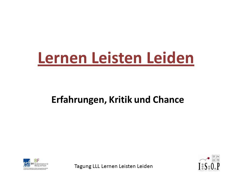 Tagung LLL Lernen Leisten Leiden Erfahrungen, Kritik und Chance Lernen Leisten Leiden