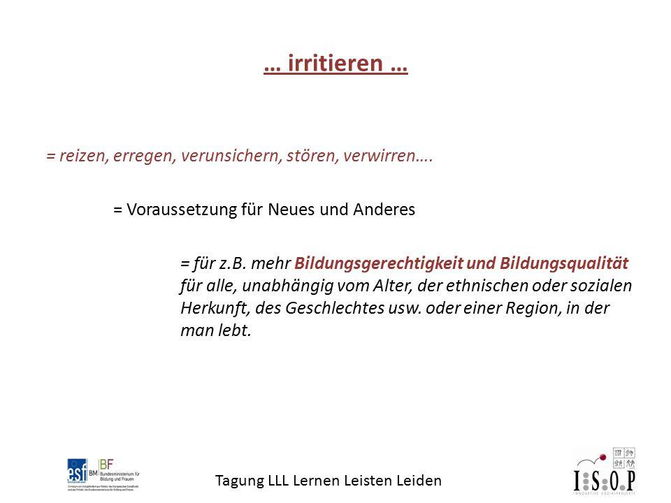 Tagung LLL Lernen Leisten Leiden = reizen, erregen, verunsichern, stören, verwirren….
