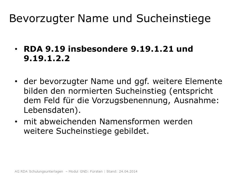 Bevorzugter Name und Sucheinstiege RDA 9.19 insbesondere 9.19.1.21 und 9.19.1.2.2 der bevorzugter Name und ggf.