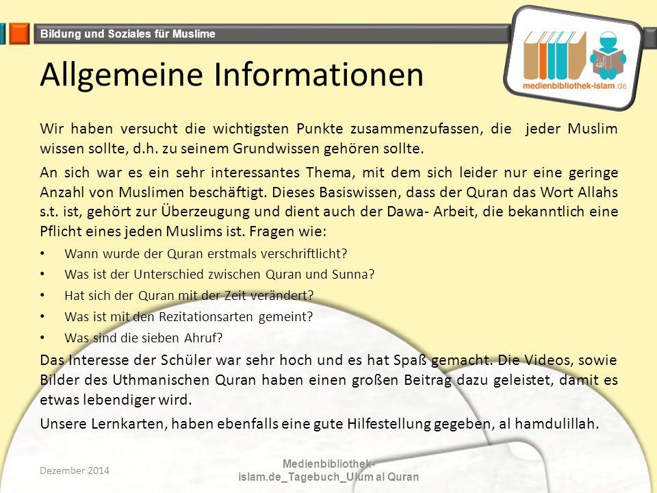 Bildung und Soziales für Muslime Allgemeine Informationen Wir haben versucht die wichtigsten Punkte zusammenzufassen, die jeder Muslim wissen sollte, d.h.
