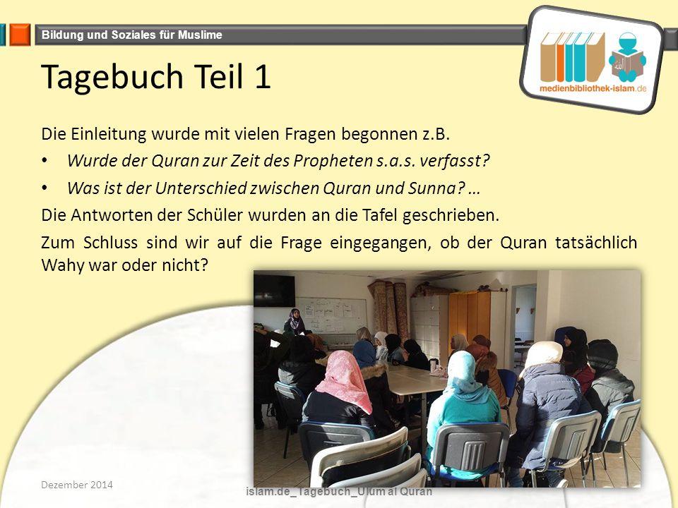 Bildung und Soziales für Muslime Tagebuch Teil 1 Die Einleitung wurde mit vielen Fragen begonnen z.B.