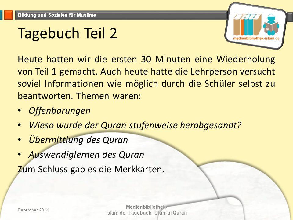 Bildung und Soziales für Muslime Tagebuch Teil 2 Heute hatten wir die ersten 30 Minuten eine Wiederholung von Teil 1 gemacht.