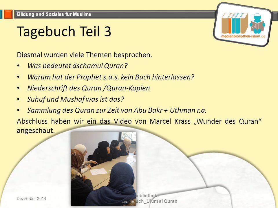 Bildung und Soziales für Muslime Tagebuch Teil 3 Diesmal wurden viele Themen besprochen.