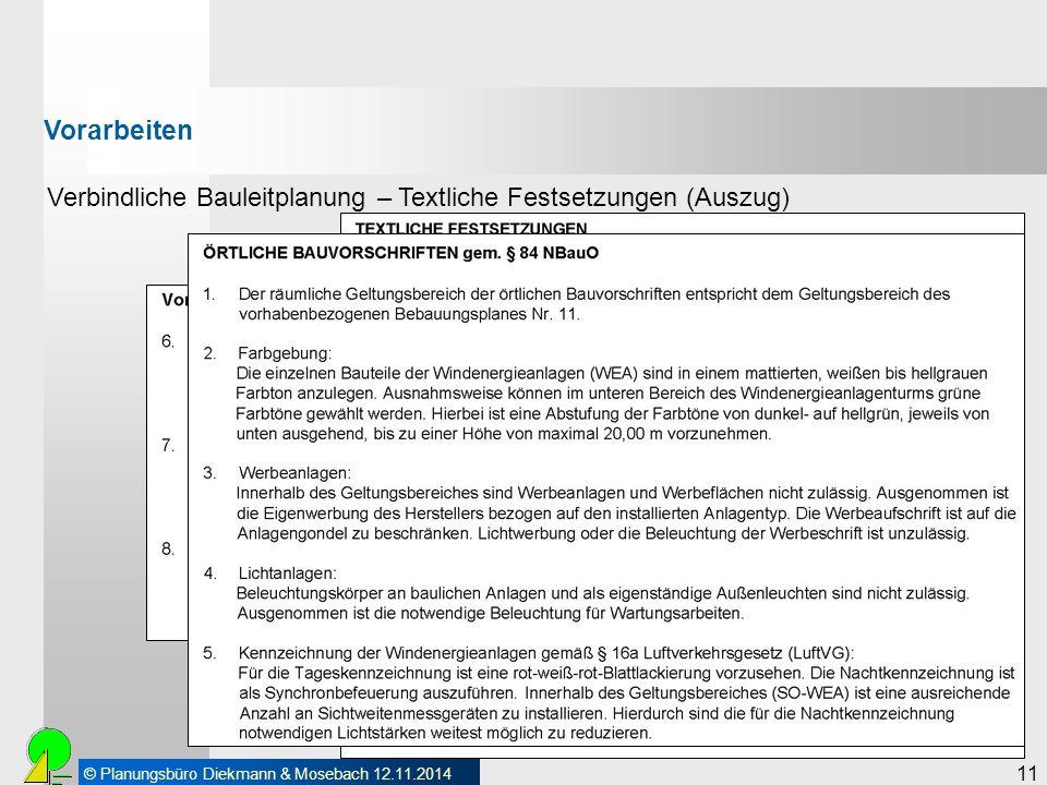 © Planungsbüro Diekmann & Mosebach 12.11.2014 11 Vorarbeiten Verbindliche Bauleitplanung – Textliche Festsetzungen (Auszug)