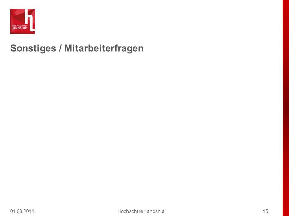 Sonstiges / Mitarbeiterfragen 01.08.201415Hochschule Landshut