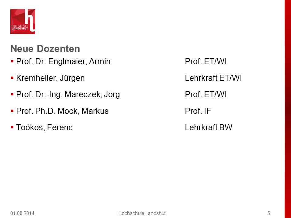 Neue Dozenten  Prof. Dr. Englmaier, ArminProf. ET/WI  Kremheller, Jürgen Lehrkraft ET/WI  Prof. Dr.-Ing. Mareczek, JörgProf. ET/WI  Prof. Ph.D. Mo