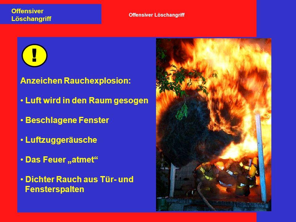 """! Anzeichen Rauchexplosion: Luft wird in den Raum gesogen Beschlagene Fenster Luftzuggeräusche Das Feuer """"atmet"""" Dichter Rauch aus Tür- und Fensterspa"""