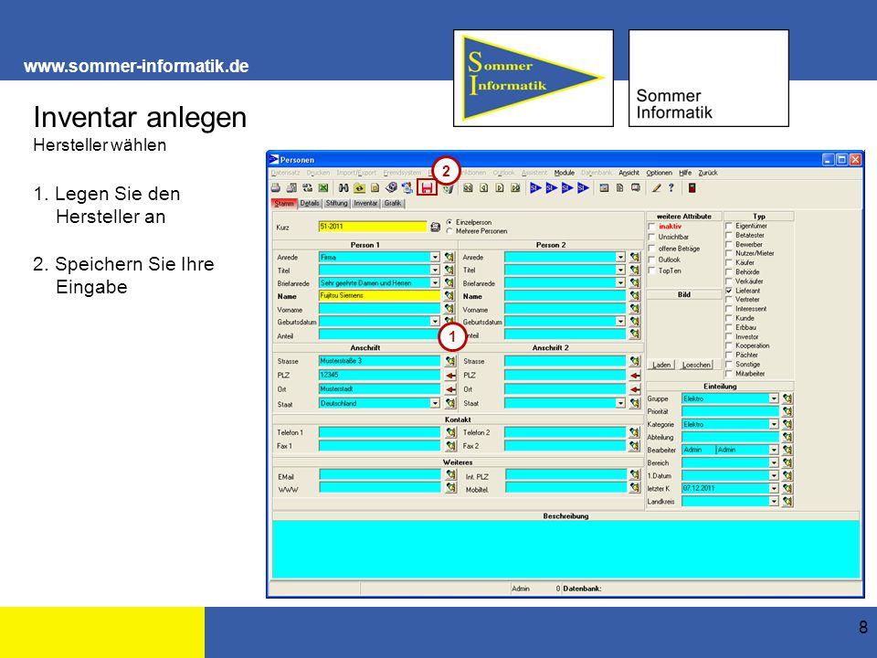 www.sommer-informatik.de 9 Inventar anlegen Kundendienst anlegen 1.