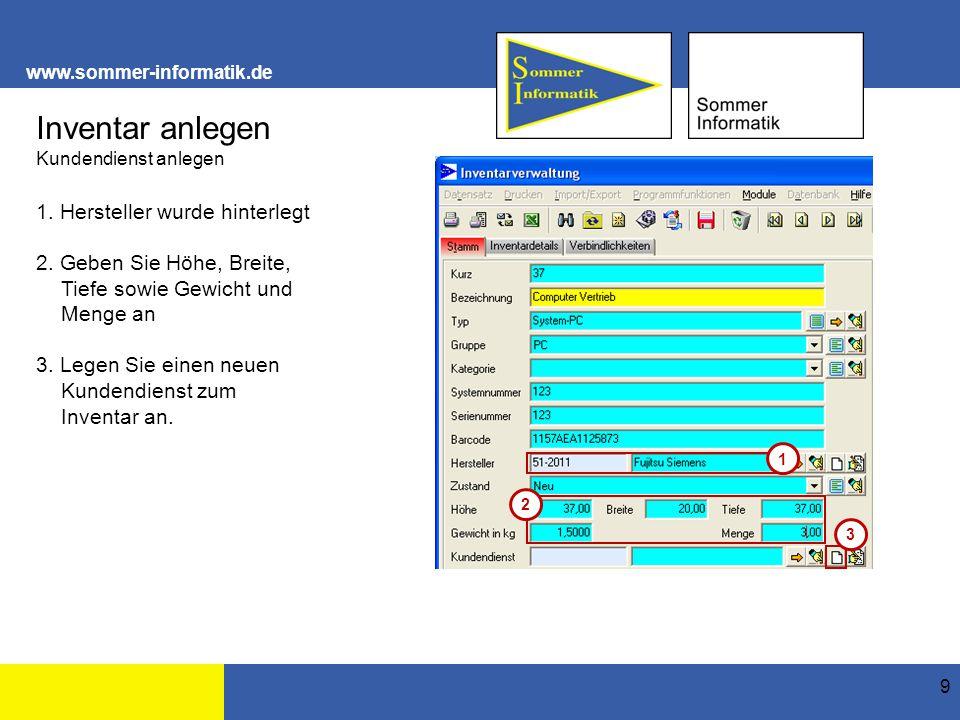 www.sommer-informatik.de 10 Inventar anlegen Kundendienst anlegen 1.