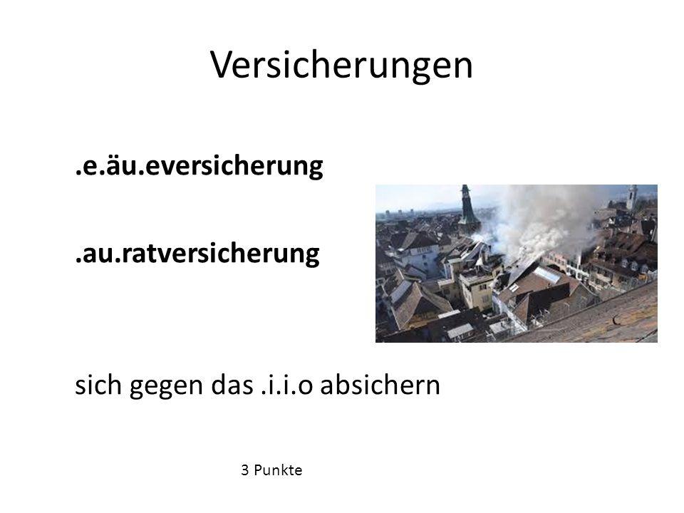 Versicherung gegen.chä.en a) gegen.och.asse.b) gegen.litz.chlag c)gegen Fe.e.