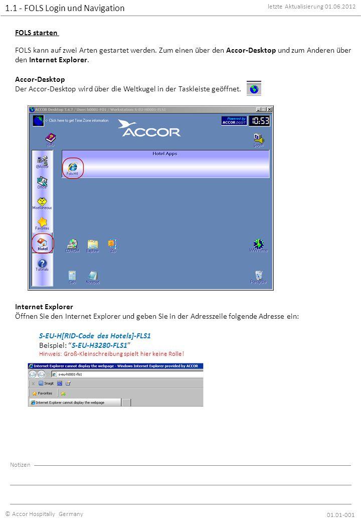 1.1 - FOLS Login und Navigation letzte Aktualisierung 01.06.2012 © Accor Hospitaliy Germany Notizen FOLS starten FOLS kann auf zwei Arten gestartet werden.