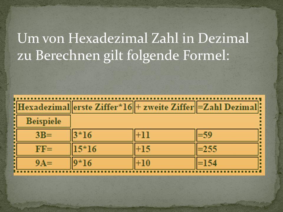 Um von Hexadezimal Zahl in Dezimal zu Berechnen gilt folgende Formel: