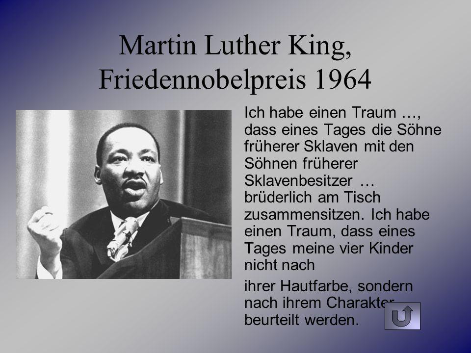 Martin Luther King, Friedennobelpreis 1964 Ich habe einen Traum …, dass eines Tages die Söhne früherer Sklaven mit den Söhnen früherer Sklavenbesitzer