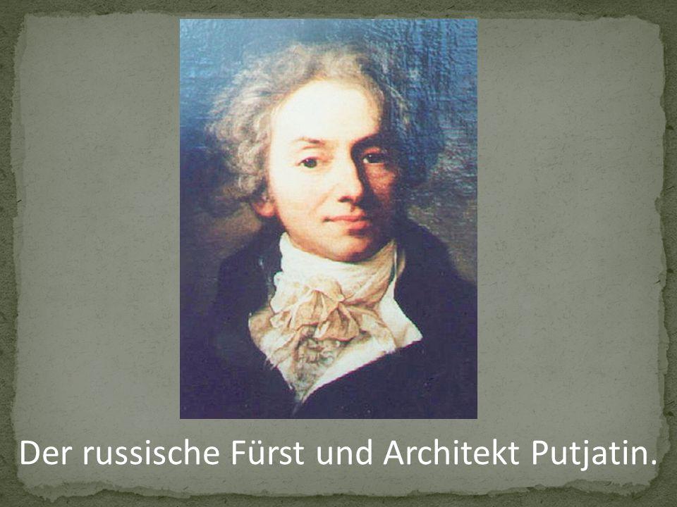 Der russische Fürst und Architekt Putjatin.