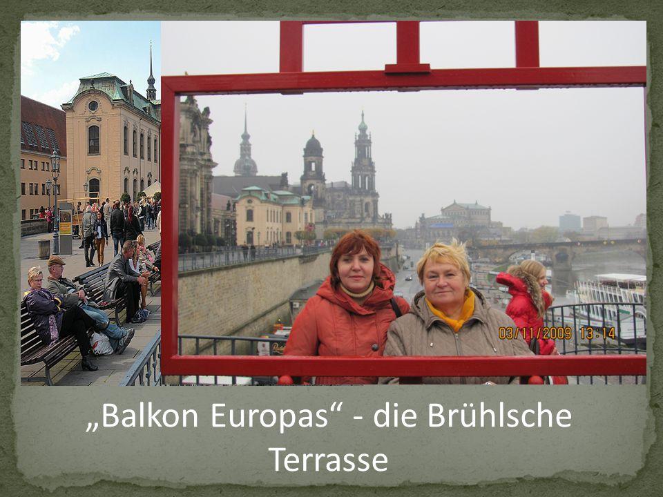 """""""Balkon Europas - die Brühlsche Terrasse"""