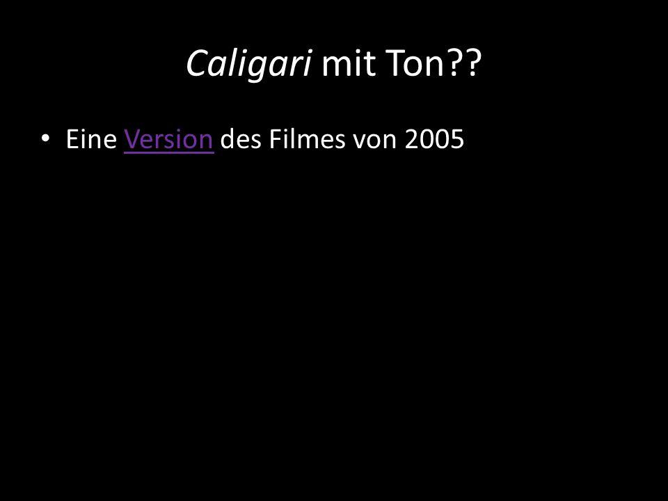 Caligari mit Ton Eine Version des Filmes von 2005Version