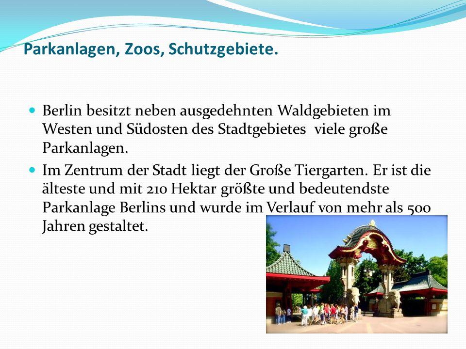 Parkanlagen, Zoos, Schutzgebiete. Berlin besitzt neben ausgedehnten Waldgebieten im Westen und Südosten des Stadtgebietes viele große Parkanlagen. Im