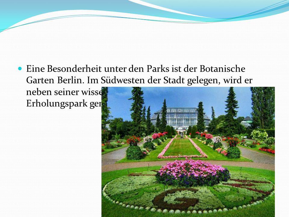 Eine Besonderheit unter den Parks ist der Botanische Garten Berlin. Im Südwesten der Stadt gelegen, wird er neben seiner wissenschaftlichen Bestimmung