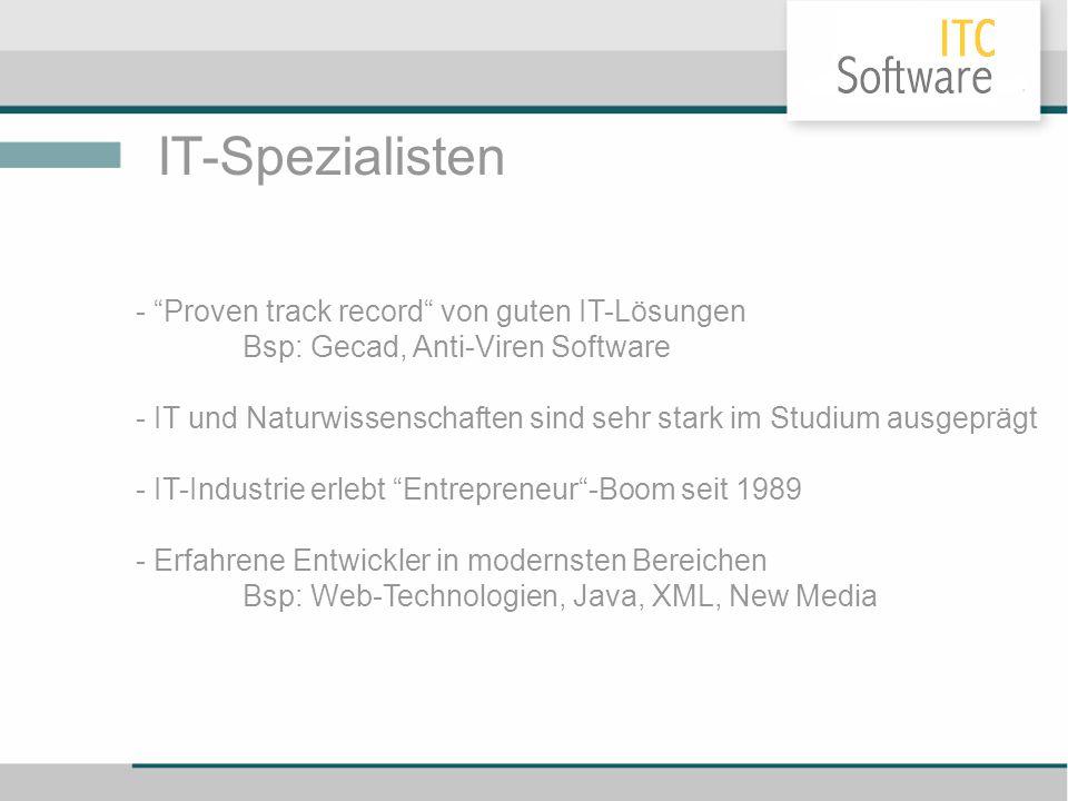 """IT-Spezialisten - """"Proven track record"""" von guten IT-Lösungen Bsp: Gecad, Anti-Viren Software - IT und Naturwissenschaften sind sehr stark im Studium"""
