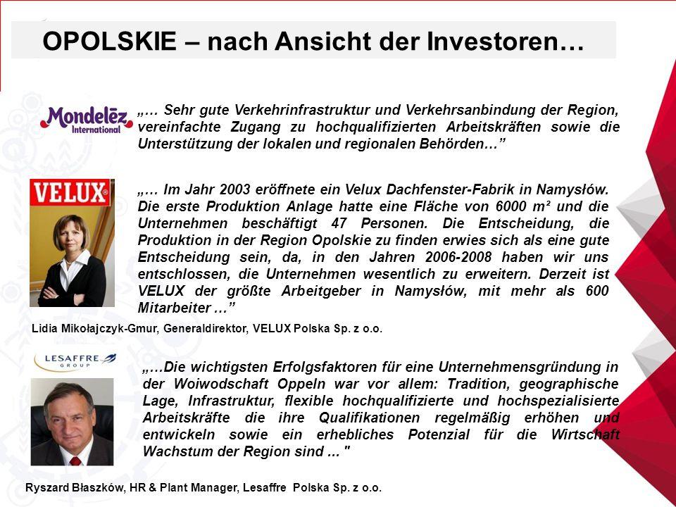 """""""…Die wichtigsten Erfolgsfaktoren für eine Unternehmensgründung in der Woiwodschaft Oppeln war vor allem: Tradition, geographische Lage, Infrastruktur"""