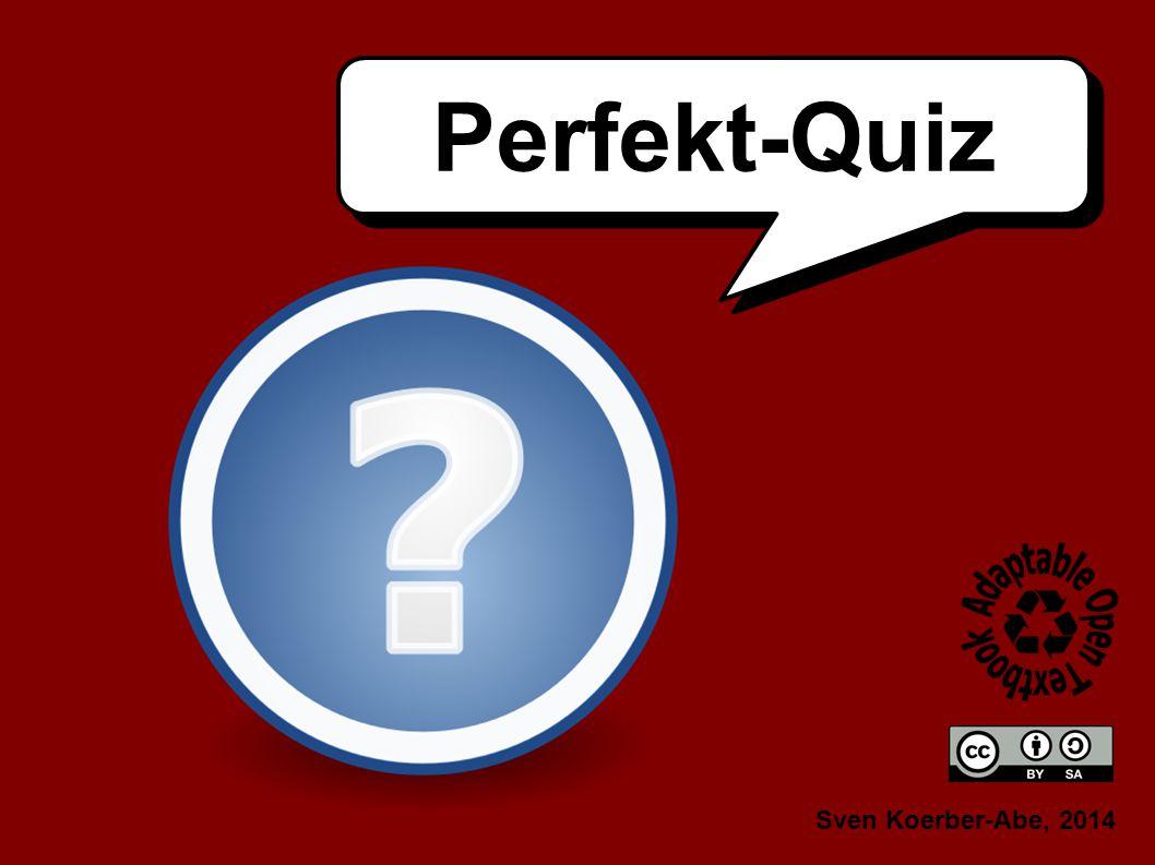 Unterrichts-Vorschlag Das Perfekt-Quiz kann mündlich oder auch schriftlich in Einzel-, Partner- oder Gruppenarbeit erfolgen.