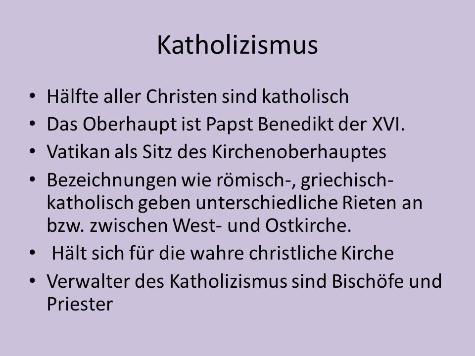 Katholizismus Glaubensinhalte: Dreifaltigkeit: Gott ist bildlich gesehen Jesus Christus der Sohn, der Vater und Schöpfer der Welt und der heilige Geist Reliquienverehrung/ Marienkult Pilgerreisen