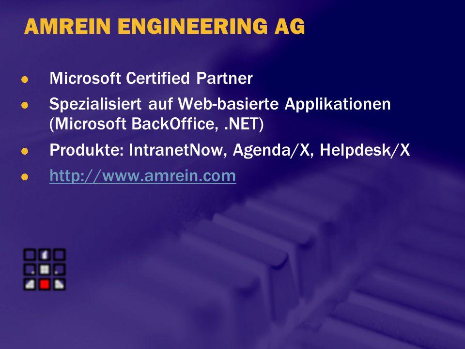 AMREIN ENGINEERING AG Microsoft Certified Partner Spezialisiert auf Web-basierte Applikationen (Microsoft BackOffice,.NET) Produkte: IntranetNow, Agen