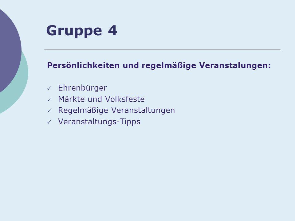 Gruppe 4 Persönlichkeiten und regelmäßige Veranstalungen: Ehrenbürger Märkte und Volksfeste Regelmäßige Veranstaltungen Veranstaltungs-Tipps