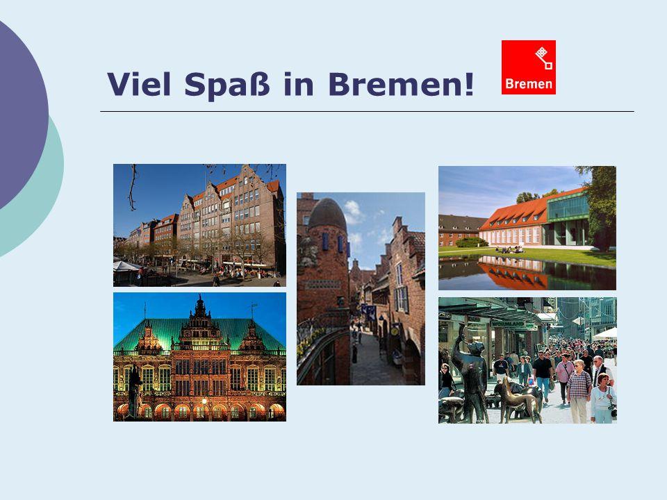 Viel Spaß in Bremen!