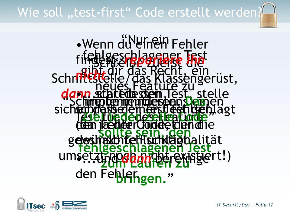 """IT Security Day - Folie 12 Wie soll """"test-first Code erstellt werden."""