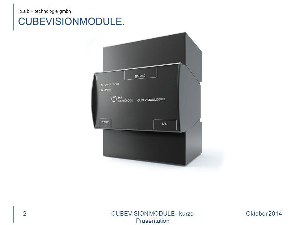 b.a.b – technologie gmbh Oktober 20142CUBEVISION MODULE - kurze Präsentation CUBEVISIONMODULE.