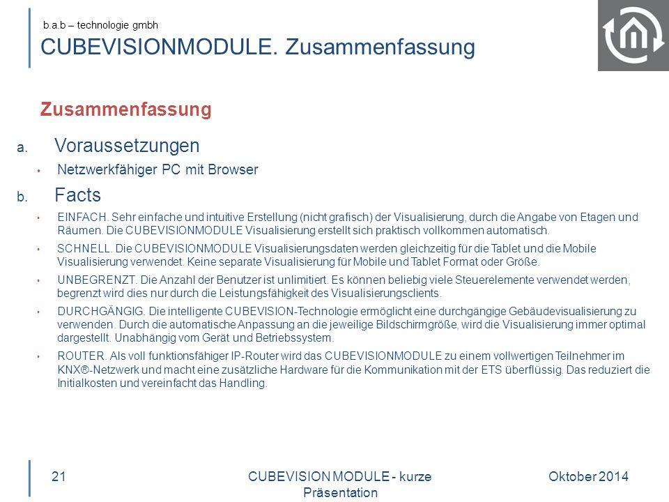 b.a.b – technologie gmbh CUBEVISIONMODULE.Zusammenfassung Oktober 201421 a.