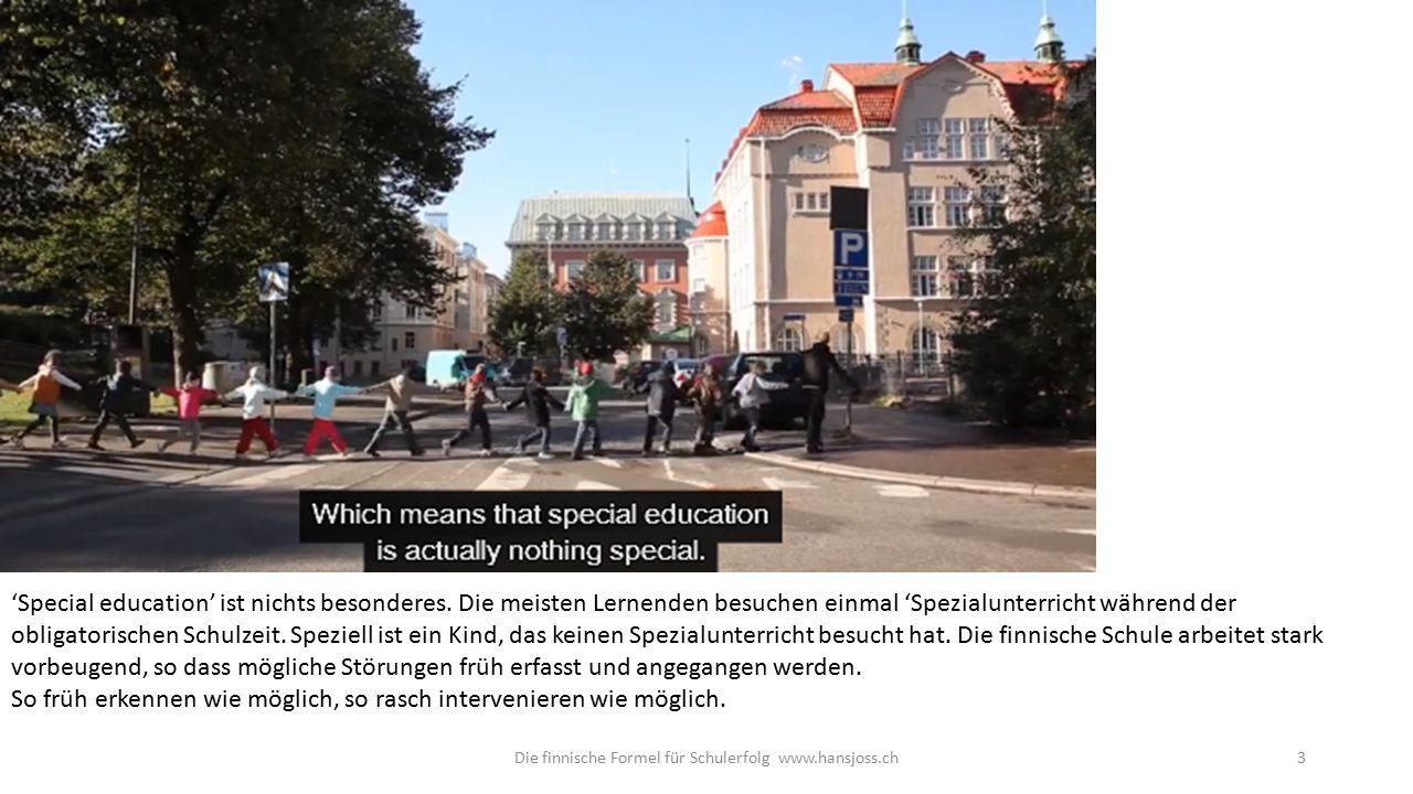 Die finnische Formel für Schulerfolg www.hansjoss.ch3 'Special education' ist nichts besonderes.