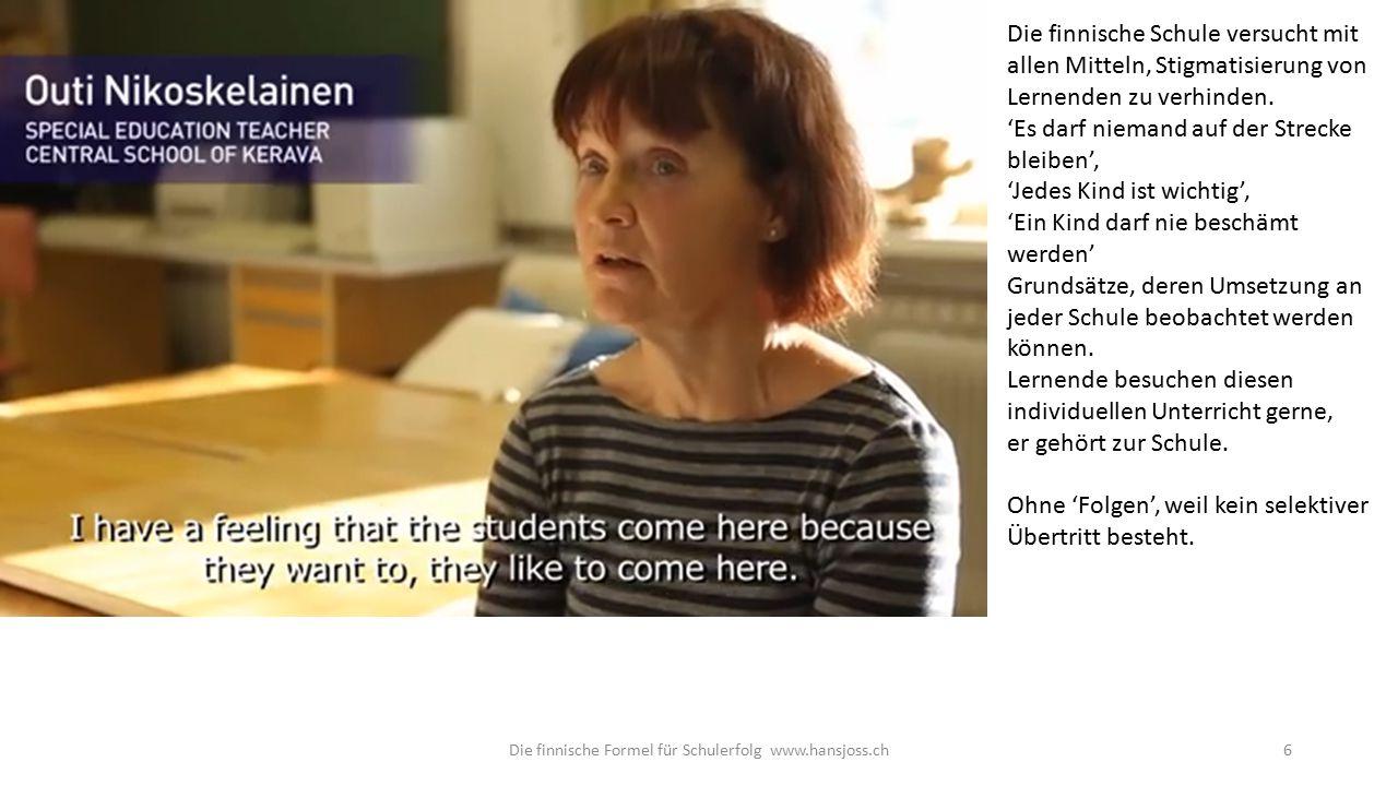 6 Die finnische Schule versucht mit allen Mitteln, Stigmatisierung von Lernenden zu verhinden.