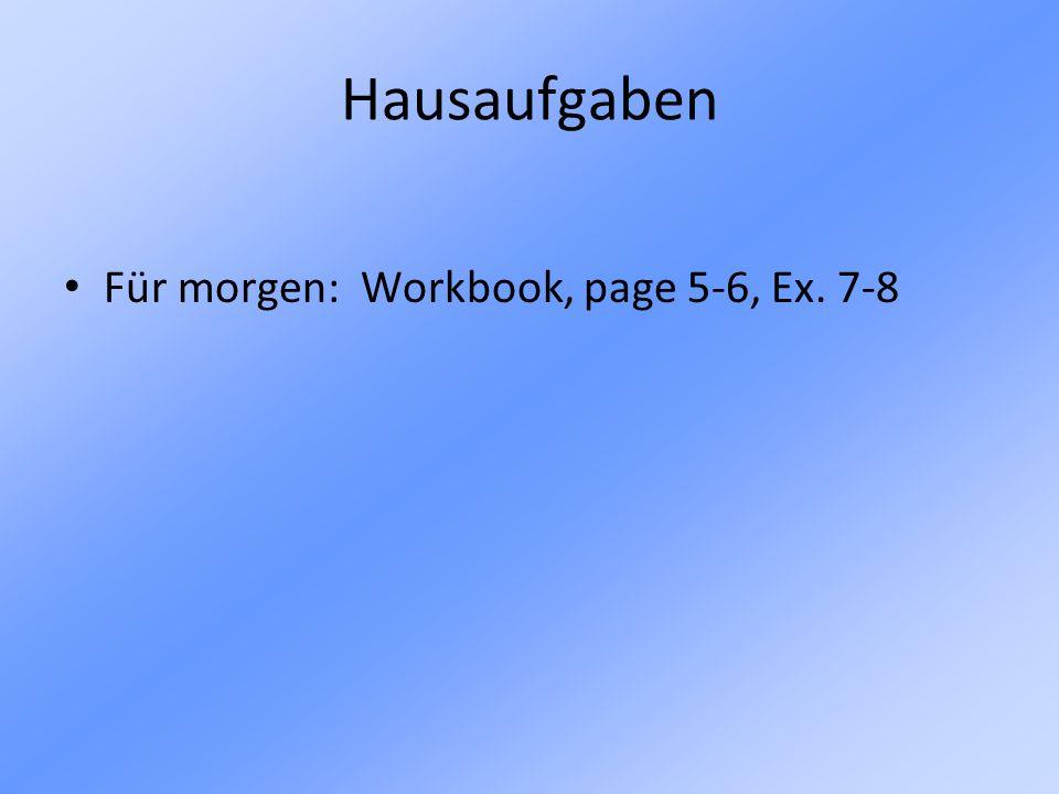 Hausaufgaben Für morgen: Workbook, page 5-6, Ex. 7-8