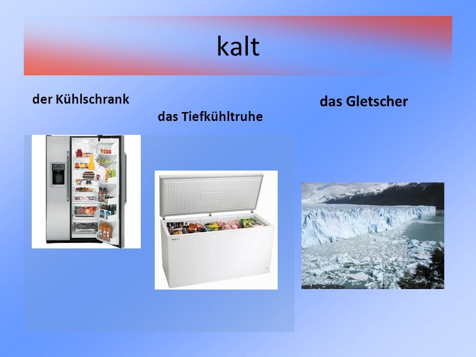 kalt der Kühlschrank das Tiefkühltruhe das Gletscher