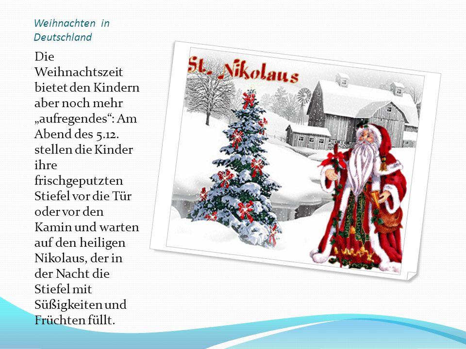 """Weihnachten in Deutschland Die Weihnachtszeit bietet den Kindern aber noch mehr """"aufregendes"""": Am Abend des 5.12. stellen die Kinder ihre frischgeputz"""