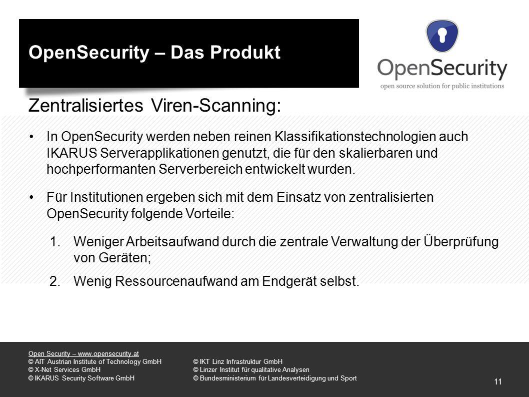 OpenSecurity – Das Produkt Zentralisiertes Viren-Scanning: In OpenSecurity werden neben reinen Klassifikationstechnologien auch IKARUS Serverapplikationen genutzt, die für den skalierbaren und hochperformanten Serverbereich entwickelt wurden.
