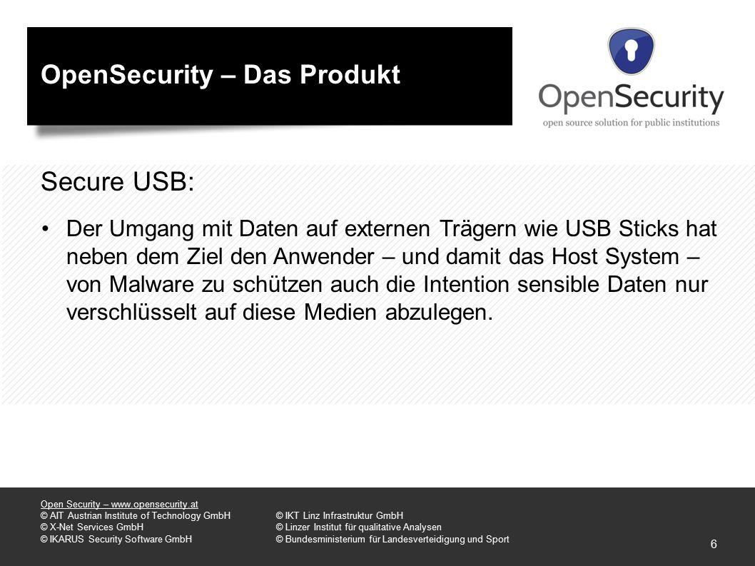 OpenSecurity – Das Produkt Secure USB: Der Umgang mit Daten auf externen Trägern wie USB Sticks hat neben dem Ziel den Anwender – und damit das Host System – von Malware zu schützen auch die Intention sensible Daten nur verschlüsselt auf diese Medien abzulegen.