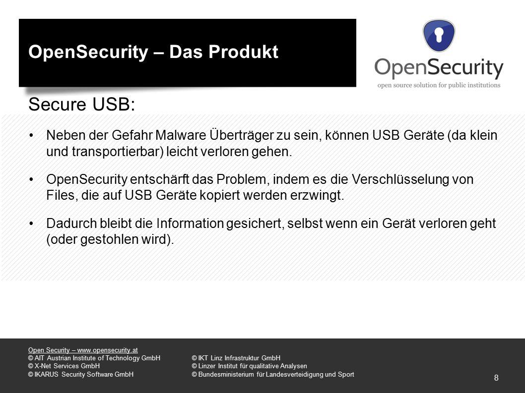 OpenSecurity – Das Produkt Secure USB: Neben der Gefahr Malware Überträger zu sein, können USB Geräte (da klein und transportierbar) leicht verloren gehen.