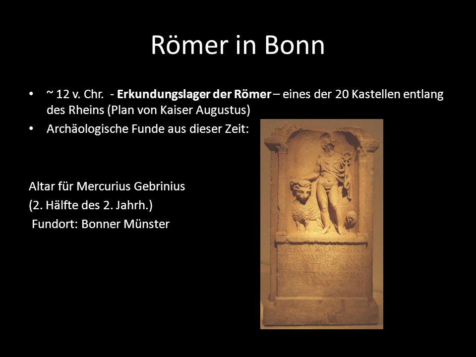 Römer in Bonn ~ 12 v. Chr. - Erkundungslager der Römer – eines der 20 Kastellen entlang des Rheins (Plan von Kaiser Augustus) Archäologische Funde aus