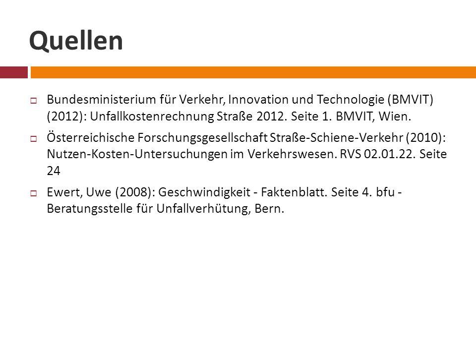 Quellen  Bundesministerium für Verkehr, Innovation und Technologie (BMVIT) (2012): Unfallkostenrechnung Straße 2012.