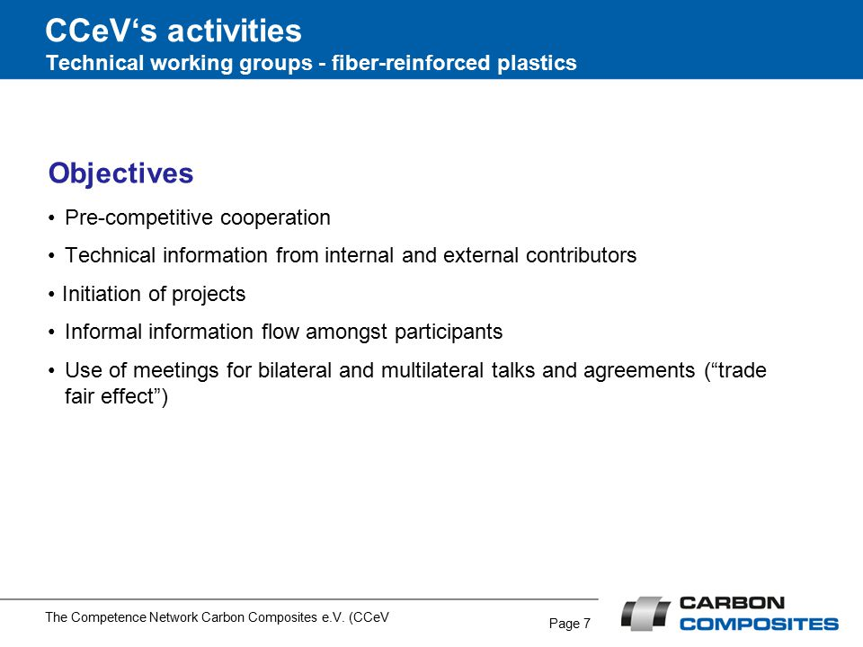 Page 8 CCeV's activities Technical working groups - fiber-reinforced plastics The Competence Network Carbon Composites e.V.